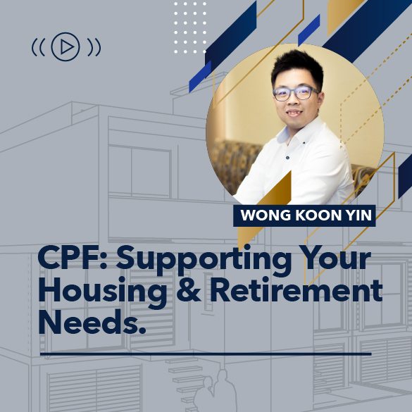 How Does CPF Support Your Housing and Retirement Needs?