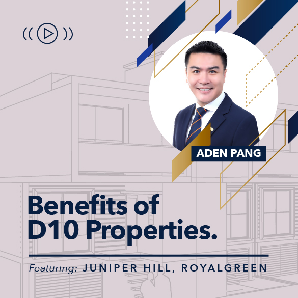 Benefits of Owning Prime District 10 Properties in Singapore